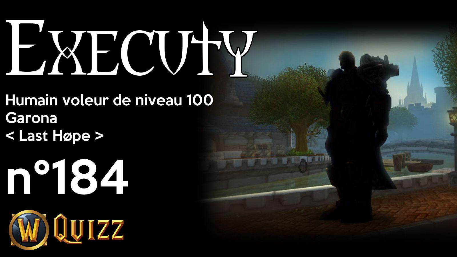 Executy, Humain voleur de niveau 100, Garona