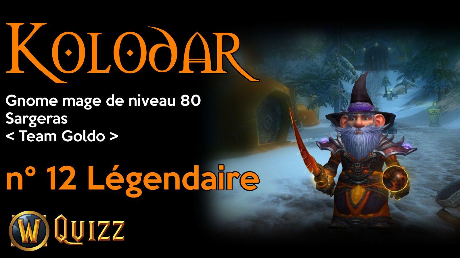 Kolodar, Gnome mage de niveau 80, Sargeras