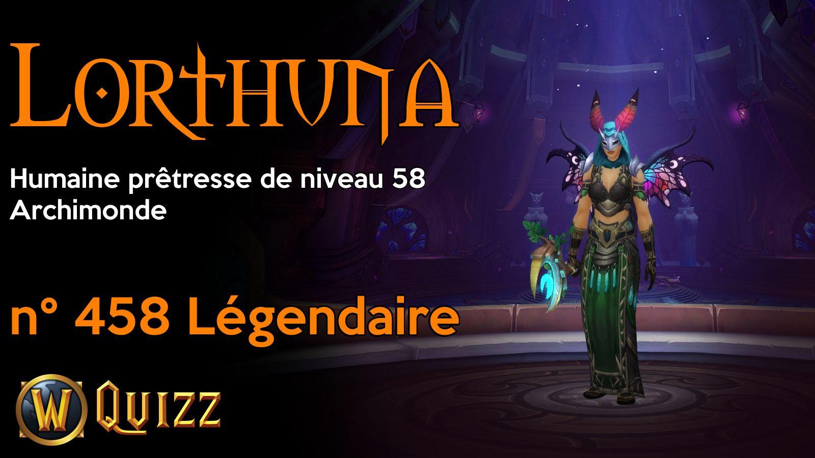Lorthuna, Humaine prêtresse de niveau 58, Archimonde